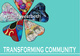 "poster for ""Transforming Community"" Exhibition"