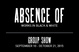 "poster for ""Absence Of"" Exhibition"