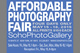 "poster for ""Soho Photo Gallery Announces the 2nd Annual Affordable Photography Fair"""
