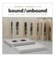 "poster for ""Bound/Unbound"" Exhibition"