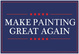 "poster for ""Make Painting Great Again"" Exhibition"