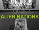 "poster for ""Alien Nations"" Exhibition"