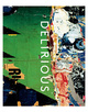 "poster for ""Delirious: Art at the Limits of Reason, 1950–1980"" Exhibition"