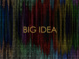 "poster for ""The Big Idea"" Exhibition"