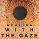 "poster for ""Dealing with the Gaze"" Exhibition"