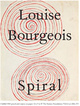 "poster for Louise Bourgeois ""Spiral"""