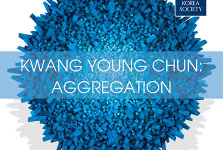 "poster for Kwang Young Chun ""Aggregation"""
