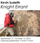 "poster for Kevin Sudeith ""Knight Errant"""