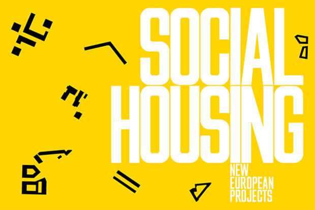 "poster for ""Social Housing – New European Projects"" Exhibition"