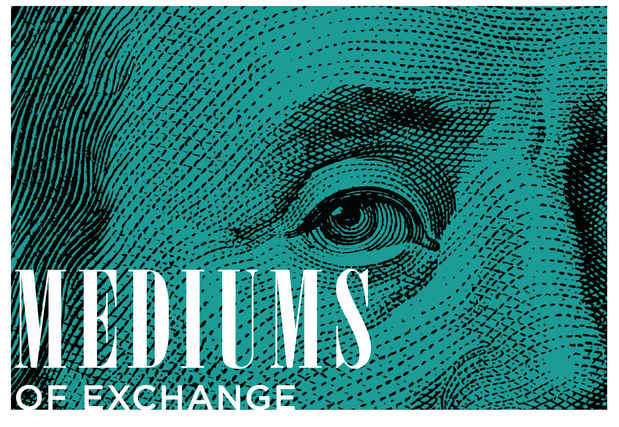 "poster for ""Mediums of Exchange"" Exhibition"