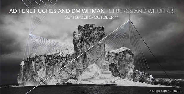 "poster for Adriene Hughes & DM Witman ""Icebergs And Wildfires"""