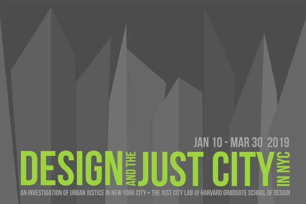 "poster for ""Design and the Just City in NYC"" Exhibition"