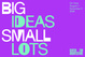 "poster for ""Big Ideas Small Lots"" Exhibition"