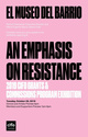 "poster for ""An Emphasis on Resistance"" 2019 CIFO Grants & Commissions Program Exhibition"