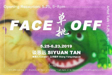 "poster for Siyuan Tan ""Face Off"""