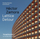 "poster for Héctor Zamora ""Lattice Detour"""